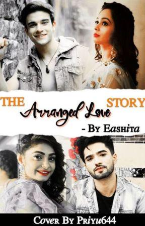 THE ARRANGED LOVE STORY (SLOW UPDATES)  by EashitaRobert