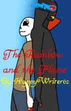 The Rainbow and the Flame(A Vampireverse story) by HappyWriter62