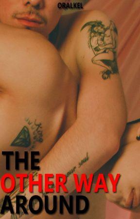 The Other Way Around (BxB) by OralKel