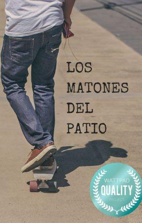 LOS MATONES DEL PATIO by MarianoEme1