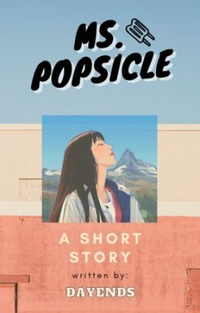 Ms. Popsicle  by dayends