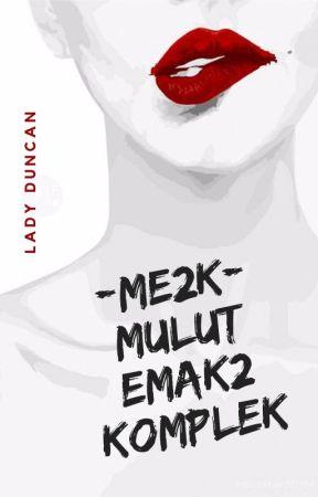 ME2K (Mulut Emak2 Komplek) by freddysan46