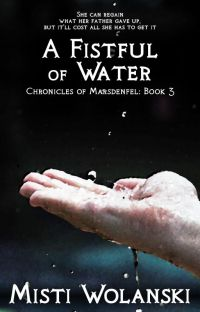 A Fistful of Water: Chronicles of Marsdenfel #3 cover
