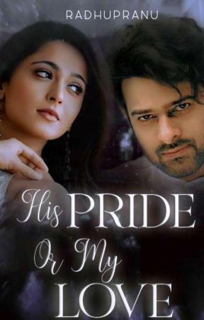 His Pride or My Love... by Radhupranu