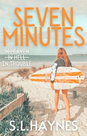 Seven Minutes by SLHaynes