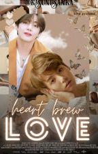 Heart Brew Love (Taekook) by kasuniisanka