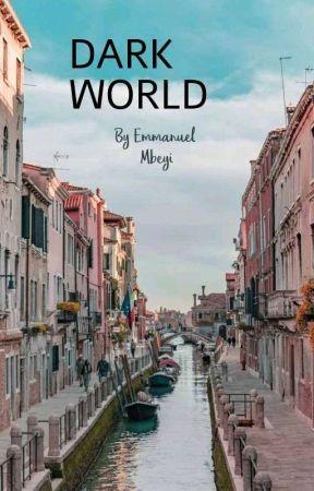 DARK WORLD by 1002Emmanuel