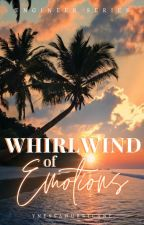 WHIRLWIND OF EMOTIONS (ENGINEER SERIES #1) by ynessahurricane
