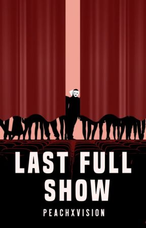 Last Full Show by peachxvision