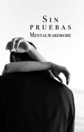 Sin pruebas. by Mentalwardrobe