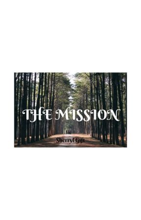 THE MISSION by giftsherryl