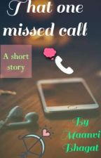 That one missed call by maanvibhagat
