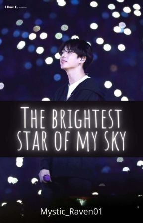 THE BRIGHTEST STAR OF MY SKY by Mystic_Raven01