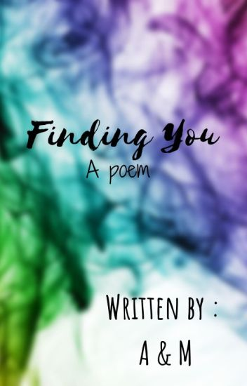 Finding you ~ POEM