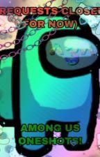 AMONG US ONESHOTS! by thatcursedamongusfan