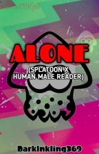 ALONE Splatoon x male human reader by Darkinkling369