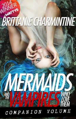 Mermaids and the Vampires Who Love Them - Companion Volume