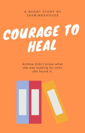 Courage to Heal by JasmineShouse