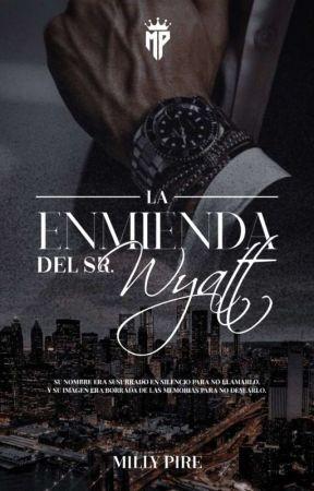 LA ENMIENDA DEL SR. WYATT || WYATT #1 [✔] by ItsMillyPire