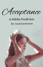Acceptance    MiMin  by localchaoticmess