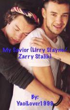 My Savior (Lirry Stayne/Zarry Stalik Mpreg) © 2014 Katt ✔️ by YaoiLover1999