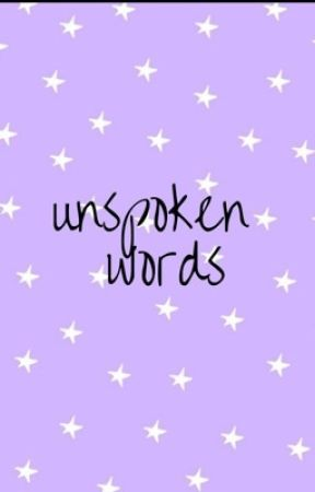 unspoken words  by robynwrites143