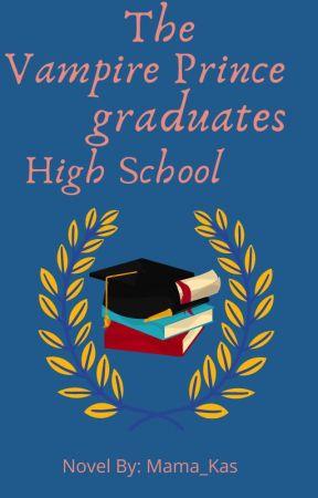 The Vampire Prince graduates High School by Mama_Kas