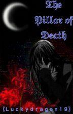 The Pillar of death (𝕯𝔢𝔪𝔬𝔫 𝕾𝔩𝔞𝔶𝔢𝔯 𝔵 𝕽𝔢𝔞𝔡𝔢𝔯) by Luckydragon19