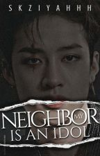My Neighbour Is An Idol    Bangchan ff [ COMPLETED ] by skziyahhh