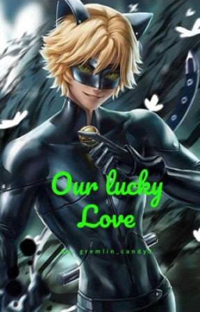 Our Lucky Love~ {chat noir/Adrien x reader} by gremlin_candy3