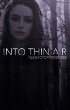 Into Thin Air by alegacyofmonsters