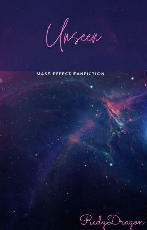 Unseen: Mass Effect FanFiction by RedzDragon