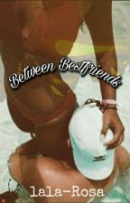 Between Bestfriends by lala-Rosa
