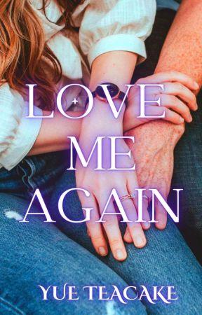 Love Me Again by yueteacake