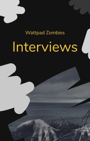 WattpadZombies: Interviews by WattpadZombies