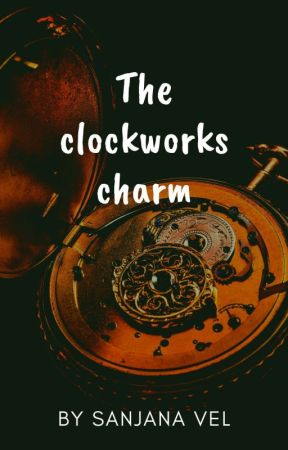 The Clockworks Charm(Ongoing) by Sanjuuuu003
