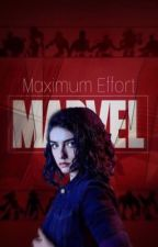 Maximum Effort | Marvel fanfic  by Bee_Bot
