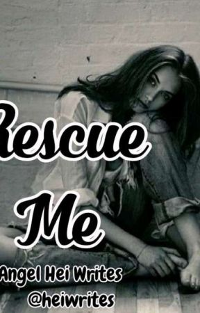 """""""RESCUE ME"""" (COMPLETED☑️) by HeiWrites"""