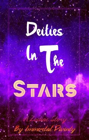 Deities In The Stars | A Zodiac Story by Immortal-Divinity