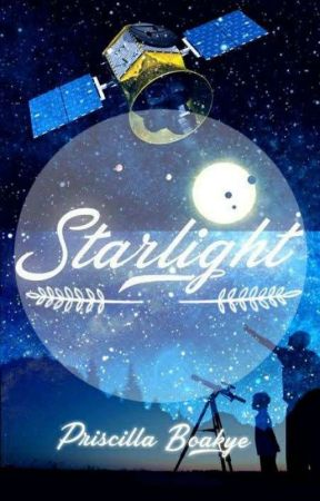 STAR LIGHT  (Collection Of Science Fiction Stories) Slow Updates.  by PriscillaYiadom4