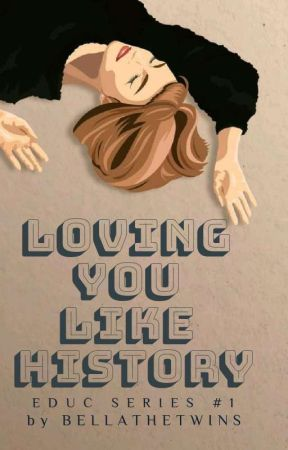 Loving You Like History by BellaTheTwins