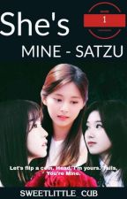 SHE'S MINE - SATZU #1 by sweetlittle_cub