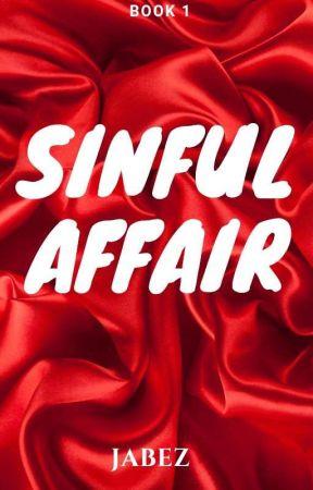 Sinful Affair(Book 1) by JABEZJABEZ