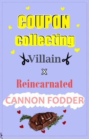 Coupon collecting villain x reincarnated cannon fodder by Genguin