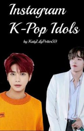 Instagram K-Pop Idols by KatyLilyPotter59