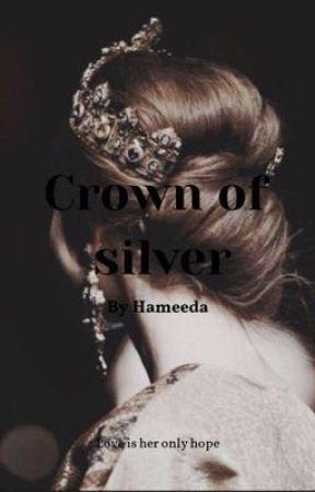 Crown of sliver ||on hold by hameeda133