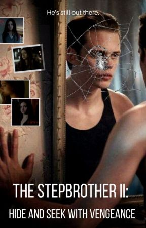 The Stepbrother II: Hide and Seek With Vengeance by emopastelgirl