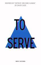 To Serve by foolslike-me