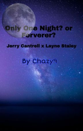 Just One Night? Or Forever?  by Chazy9
