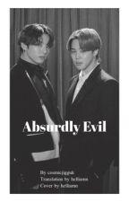 Absurdly Evil || jikook by helliamn